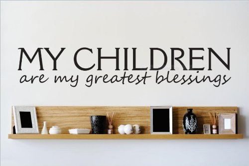 Decal - Vinyl Wall Sticker : My Children Are My Greatest Blessings Quote Home Living Room Bedroom Decor Discounted Sale Item - 22 Colors Available Size: 6 Inches X 30 Inches front-469480
