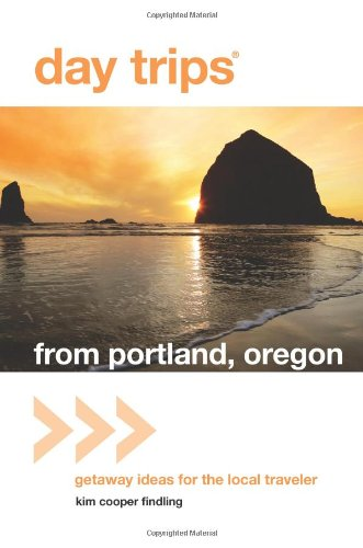 Day Trips® From Portland, Oregon: Getaway Ideas For The Local Traveler (Day Trips Series) front-901902