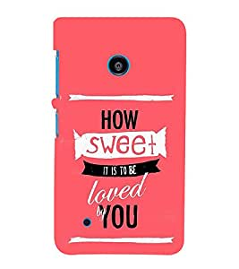 How Sweet Loved 3D Hard Polycarbonate Designer Back Case Cover for Nokia Lumia 530 :: Microsoft Lumia 530