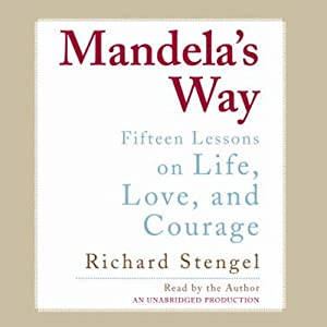 Mandela's Way: Fifteen Lessons on Life, Love, and Courage | [Richard Stengel]