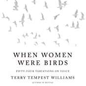 When Women Were Birds: Fifty-four Variations on Voice | [Terry Tempest Williams]