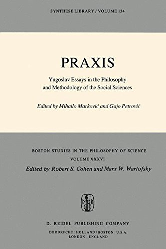 praxis-yugoslav-essays-in-the-philosophy-and-methodology-of-the-social-sciences-boston-studies-in-th