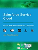 Salesforce Service Cloud: Certification and Implementation Study Guide Front Cover