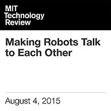 Making Robots Talk to Each Other (       UNABRIDGED) by Julia Sklar Narrated by Elizabeth Wells