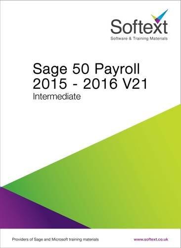 Sage 50 Payroll 2015-2016: Intermediate V. 21