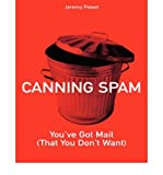 img - for [(Canning Spam: You've Got Mail (that You Don't Want) )] [Author: Jeremy Poteet] [May-2004] book / textbook / text book