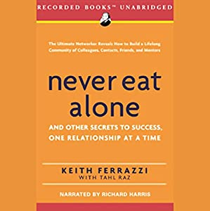 Never Eat Alone Audiobook