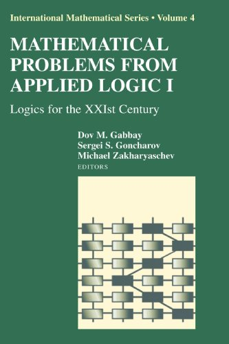 Mathematical Problems from Applied Logic I: Logics for the XXIst Century (International Mathematical Series)