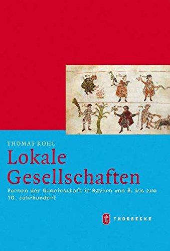lokale-gesellschaften-formen-der-gemeinschaft-in-bayern-vom-8-bis-zum-10-jahrhundert-mittelalter-for