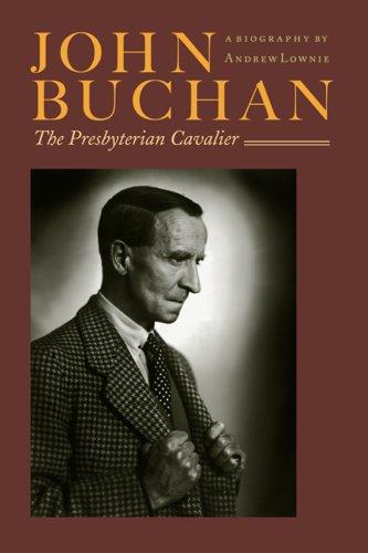 John Buchan : The Presbyterian Cavalier, ANDREW LOWNIE