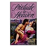 Prelude to Heaven (Harper Monogram) (0061081663) by Guhrke, Laura Lee