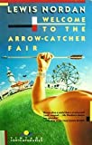 Welcome to the Arrow-Catcher Fair (0679721649) by Nordan, Lewis