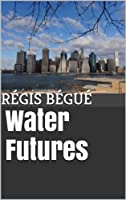 Water Futures (Georges t. 1)