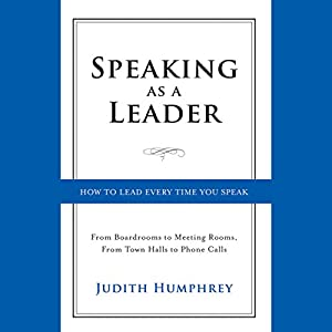 Speaking As a Leader Audiobook