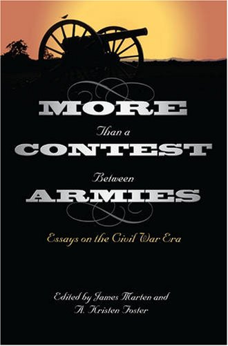 More Than a Contest Between Armies: Essays on the Civil War Era