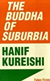 Hanif Kureishi The Buddha of Suburbia (Faber Firsts)