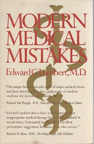 Modern Medical Mistakes: Major Errors of Treatment in the Twentieth Century