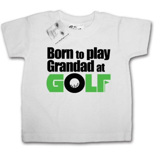 Dirty Fingers - Born to play Grandad at Golf - Baby & Toddler T-shirt 18-24 months, White