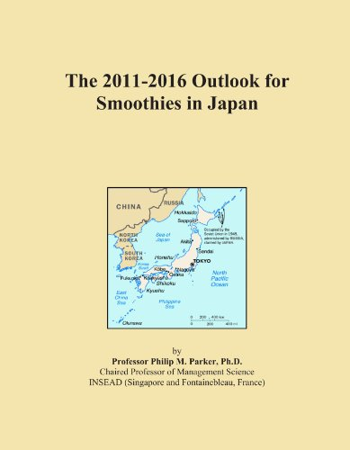 The 2011-2016 Outlook for Smoothies in Japan by Icon Group International