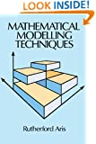 Mathematical Modelling Techniques (Dover Books on Computer Science)