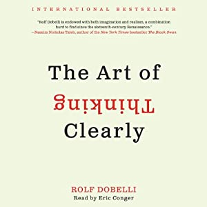 The Art of Thinking Clearly | [Rolf Dobelli]