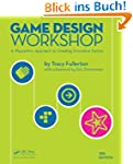 Game Design Workshop: A Playcentric A...