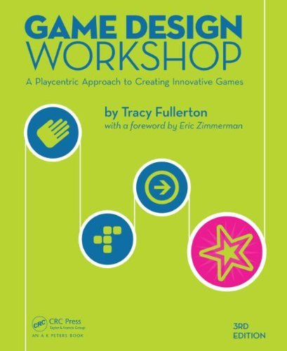 Download Game Design Workshop: A Playcentric Approach to Creating Innovative Games, Third Edition