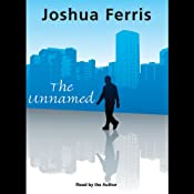 The Unnamed | [Joshua Ferris]