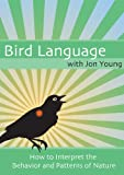 Bird Language with Jon Young - How to Interpret the Behaviors and Patterns of Nature + Laminated Reference Guide