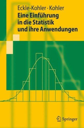 Eine Einführung in die Statistik und ihre Anwendungen (Springer-Lehrbuch) (German Edition)