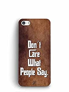 YuBingo Don't Care What People Say Designer Mobile Case Back Cover for Apple iPhone 5S