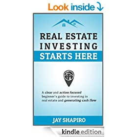 Real Estate Investing Starts Here: A beginner's guide to investing in real estate and generating cash flow