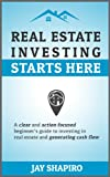img - for Real Estate Investing Starts Here: A beginner's guide to investing in real estate and generating cash flow book / textbook / text book