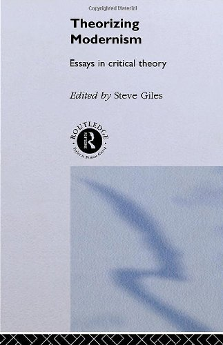Theorizing Modernisms: Essays in Critical Theory