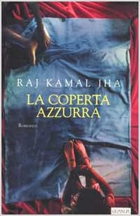 La coperta azzurra: Raj Kamal Jha: 9788882461584: Amazon.com: Books