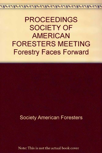 """Proceedings Society Of American Foresters Meeting """"Forestry Faces Forward front-880545"""