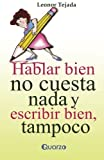 img - for Hablar bien no cuesta nada y escribir tampoco (Spanish Edition) by Leonor Tejada (2014-06-27) book / textbook / text book