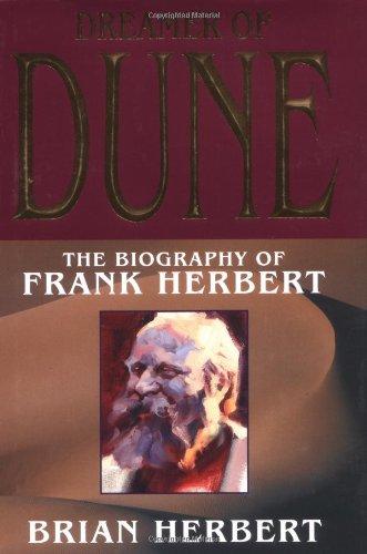 Dreamer of Dune: The Biography of Frank Herbert (Tom Doherty Associates Books)