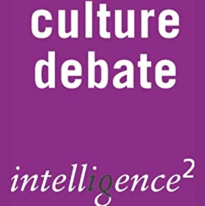 Culture Begins Across the Channel: An Intelligence Squared Debate | [Intelligence Squared Limited]