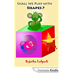 Shall we play with Shapes? - A Silly Rhyming Picture book for children about Shapes and Colors