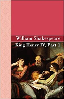a comparison of william shakespeares henry iv and the historical account The french army, depending on which historical report you read, had anywhere from william shakespeare offers his audience exceptionally astute insights into human.