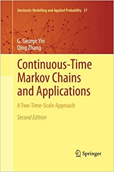 Continuous-Time Markov Chains and Applications: A Two-Time-Scale Approach (Stochastic Modelling and Applied Probability) book downloads
