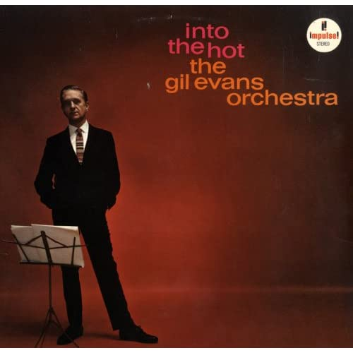 The Gil Evans Orchestra - Into the Hot album cover