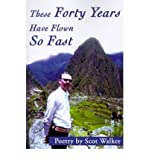 img - for [(These Forty Years Have Flown So Fast)] [Author: Scot Walker] published on (July, 2001) book / textbook / text book