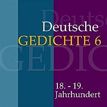 Deutsche Gedichte 6: 18. - 19. Jahrhundert Hörbuch von  div. Gesprochen von: Jürgen Fritsche