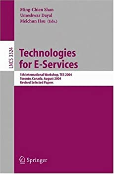technologies for e-services: 5th international workshop. tes 2004. toronto. canada. august 29-30. 2004. revised selected papers - ming-chien shan. umeshwar dayal and meichun hsu