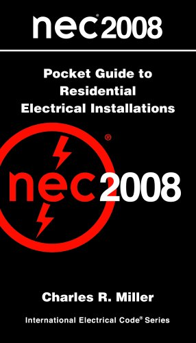 National Electrical Code  2008 Pocket Guide to Residential Electrical Installations (National Electrical Code (Nec) Pocket Guide Volume 1 Residential)