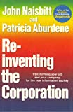 Re-inventing the corporation : transforming your job and your company for the new information society