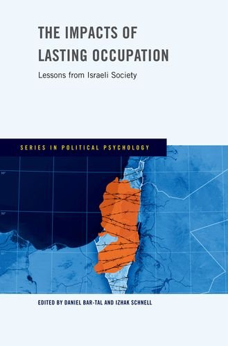 The Impacts of Lasting Occupation: Lessons from Israeli Society (Series in Political Psychology)