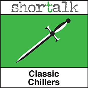 Shortalk Classic Chillers: The Grave by the Handpost, The Cask of Amontillado & The Phantom Coach | [Thomas Hardy, Edgar Allan Poe, Keith Risk]